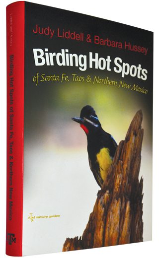 Birding Hot Spots of Santa Fe, Taos, and northern New Mexico by Judy Lidell and Barbara Hussey