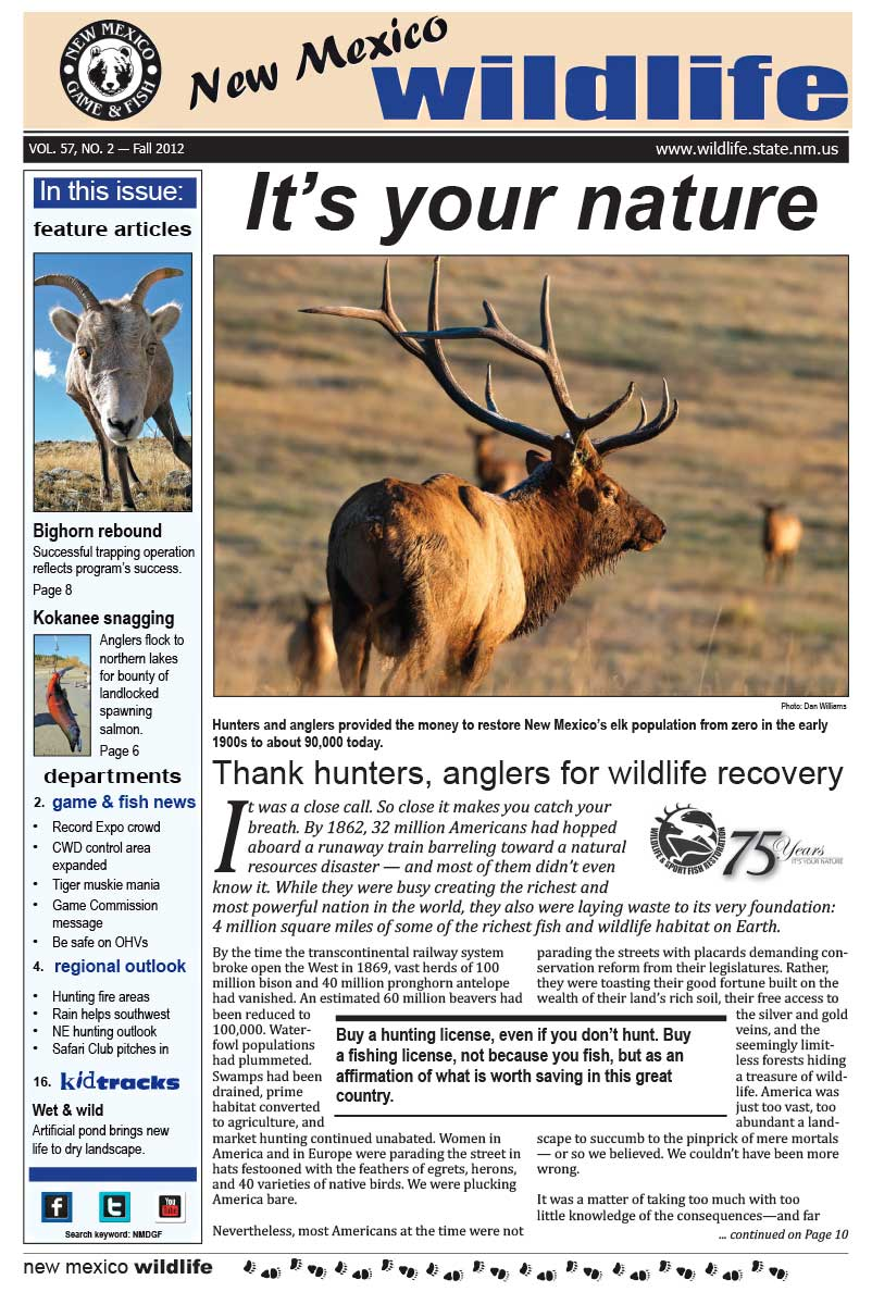 It's Your Nature: Thank Hunters, Anglers for Wildlife Recovery - New Mexico Wildlife magazine - Volume 57, Number 2, Fall 2012, New Mexico Game and Fish (NMDGF).